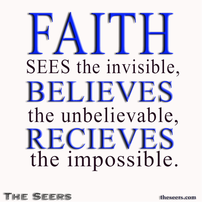 Faith sees the invisible, believes the unbelievable, and receives the impossible. - Corrie Tenboom
